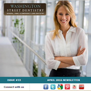 Washington Street Dentistry - April 2016 Newsletter