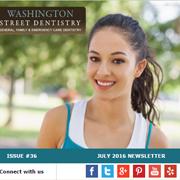 Washington Street Dentistry - July 2016 Newsletter