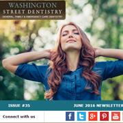 Washington Street Dentistry - June 2016 Newsletter