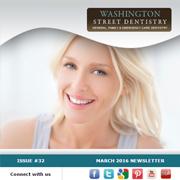 Washington Street Dentistry - March 2016 Newsletter